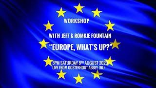 """Workshop with Jeff and Romkje Fountain: """"Europe, what's up?"""" - English"""