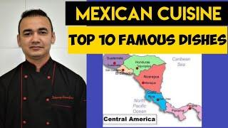 Top 10 Mexican Dishes | Mexican cuisine | Famous Food of Mexico | Hotel Management Student