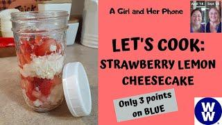 STRAWBERRY LEMON CHEESECAKE | WEIGHT WATCHERS | JOURNEY TO LOSE 200 POUNDS