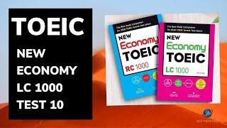 TOEIC NEW ECONOMY LC 1000 - FULL Đề Thi Thử TOEIC LISTENING - Test 10