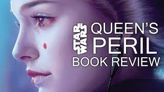Queen's Peril - Star Wars Book Review (No Spoilers)