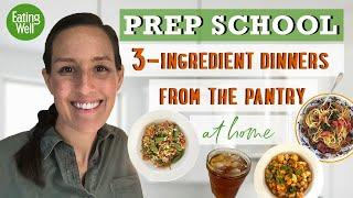THREE TASTY and EASY 3-Ingredient Dishes From Your Pantry | #StayHome and Make Dinner | EatingWell