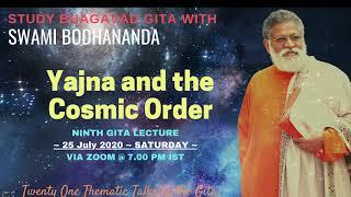 Saturday Gita Lecture 9 - Yajna and the Cosmic Order - 25 July 2020 by Swami Bodhananda