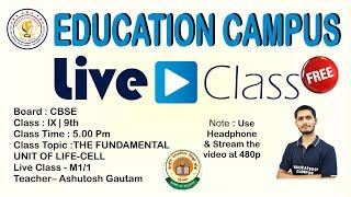 CLASS 9 THE FUNDAMENTAL UNIT OF LIFE - CELL Biology Chapter 1 | Education campus #liveclass