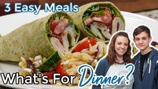 WHAT'S FOR DINNER? | EASY DINNER IDEAS | SIMPLE FAMILY MEALS | NO. 49