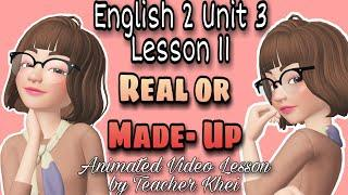 VIDEO LESSON in ENGLISH 2 (Real or Made-Up) Teacher Khei's Learning Hub