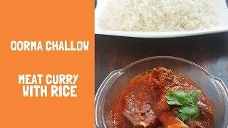 Qorma Challow: Meat curry with Rice- Afghan Food Recipes
