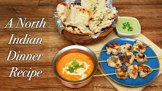 North Indian Dinner Recipe || Chicken Malai Tikka || Pressure cooker Naan || Paneer Butter Masala