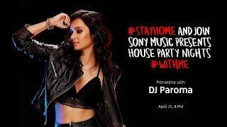 House Party Nights with DJ Paroma | #StayHome and House Party Nights #WithMe
