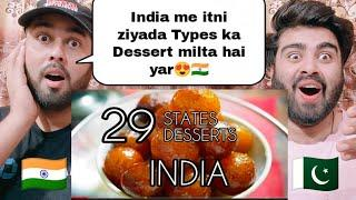 Indian 29 States With Their 29 Mouth Watering Desserts | Indian Cuisine | Pakistani Reaction |
