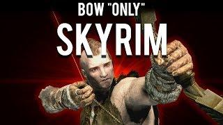 """How to make a Bow """"Only"""" Build in Skyrim"""