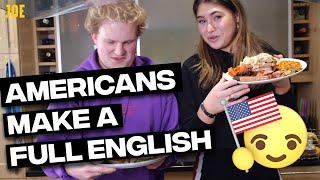 Americans try to make a Full English Breakfast