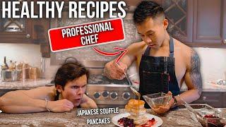 I Cooked With a Top Chef | Healthy + Easy Recipes | EPIC Souffle Pancakes