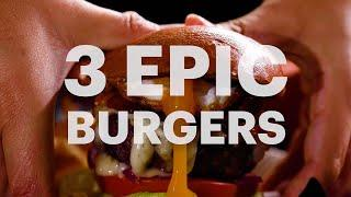 3 Epic Burger Recipes You Can Make Right at Home! | Tastemade Staff Picks