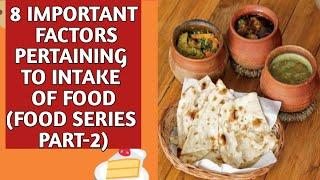8 important factor pertaining to food intake,Rules of Food intake,Ayurvedic food,#Healthbuddynatural