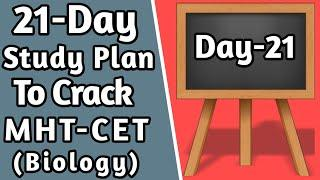 Day 21 I Daily Plan I 21 Day Study Plan to Crack MHT-CET I Strategy I MHT CET Biology Lecture I CET