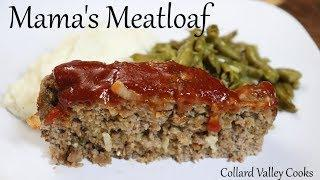 How My Mama Made Meatloaf, Best Old Fashioned Southern Cooks