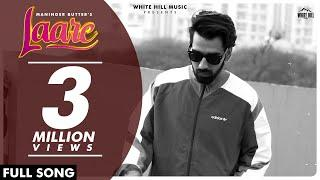 MANINDER BUTTAR : Laare (Full Song) Jaani | B Praak | New Punjabi Song 2019 | White Hill Music