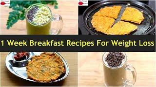 7 Breakfast Recipes For Weight Loss - 1 Week Quick & Easy Veg Meal Plan/Diet Plan | Skinny Recipes