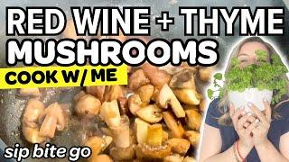How To Saute Mushrooms [COOK WITH ME] Side Dish With Mushrooms, Thyme, Red Wine
