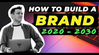 How To Build A Successful Brand - 2020 to 2030