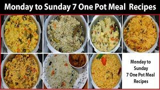 Monday To Sunday One Pot Recipes || 7 One Pot Recipes || Quick & Easy One Pot Lunch Box Recipes