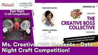 Online Class: Ms. Creative CEO Presents - Date Night Craft Competition! | Michaels