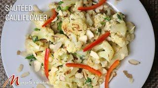 Sauteed Cauliflower (delicious side dish appetizer) Recipe by Manjula