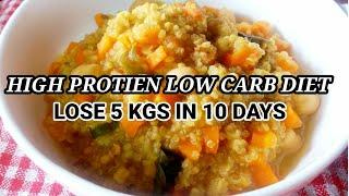 High Protein Low Carb Diet | Lose 5 Kgs In 10 Days | How To Lose Weight Fast & Get Flat Belly