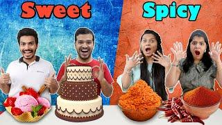 Sweet Vs Spicy Food Challenge | Funny Sweet Vs Spicy Food Competition
