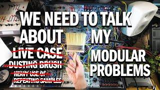 We need to discuss the problem(s) with my live modular system.
