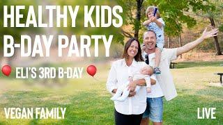 HEALTHY KIDS BIRTHDAY PARTY SNACK IDEAS // Vegan Baby Boy and His 3rd Birthday - Live