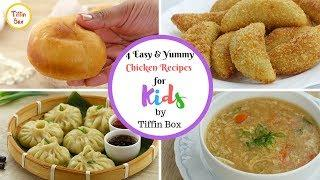 4 Easy & Yummy Chicken Recipes for Kids by Tiffin Box