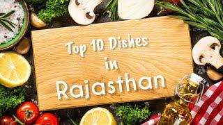 Top 10 Delicious Dishes in Rajasthan | Top Rajasthani dishes