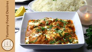 How To Make Butter Chicken At Home | Restaurant Style Butter Chicken Recipe by Yummy Food Desires